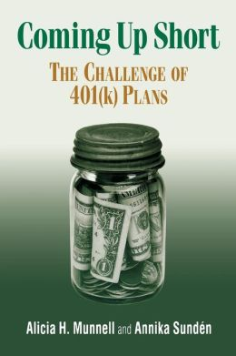 Coming up Short: The Challenge of 401(K) Plans