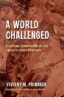A World Challenged: Fighting Terrorism in the Twenty-First Century