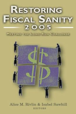 Restoring Fiscal Sanity: Meeting the Long-Run Challenge