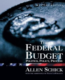 The Federal Budget: Politics, Policy and Process