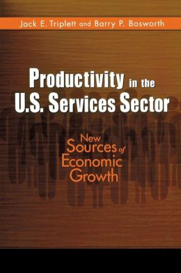 Productivity in the U. S. Services Sector: New Sources of Economic Growth