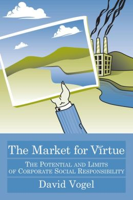Market for Virtue: The Potential and Limits of Corporate Social Responsibility