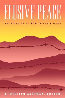 Elusive Peace: Negotiating an End to Civil Wars