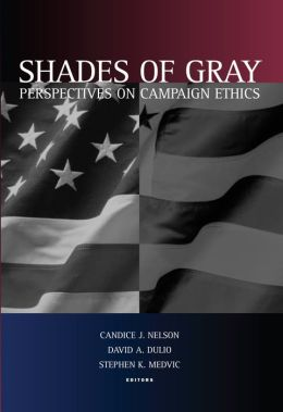 Shades of Gray: Perspectives on Campaign Ethics