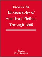 Facts on File Bibliography of American Fiction, 1588-1865