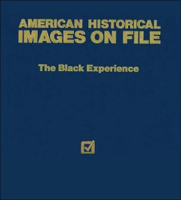 The Black Experience (American Historical Images on File Series)