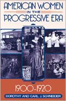 American Women in the Progressive Era, 1900-1920