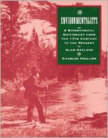 The Environmentalists: A Biographical Dictionary from the 17th Century to the Present