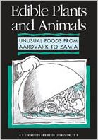 Edible Plants and Animals: A Compendium of Unusual Foods from Aardvark to Zamia