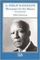 A. Philip Randolph: Messenger for the Masses