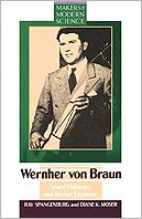 Wernher Von Braun: Space Visionary and Rocket Engineer