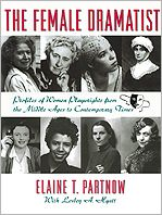 The Female Dramatists: Profiles of Women Playwrights from the Middle Ages to the Contemporary Times