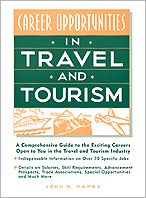 Travel and Tourism; A Comprehensive Guide to the Exciting Careers Open to You in the Travel and Tourism Industry