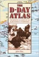 D-Day Atlas: The Difinitive Account of the Invasion of Normandy