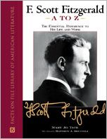 F. Scott Fitzgerald A to Z: The Essential Reference to His Life and Work