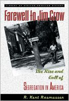 Farewell to Jim Crow: The Rise and Fall of Segregation in America