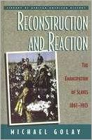 Reconstruction and Reaction: The Emancipation of Slaves, 1861-1913