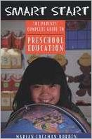 Smart Start: The Parents' Complete Guide to Preschool Education