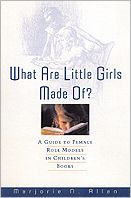 What Are Little Girls Made Of?: A Guide to Female Role Models in Children's Literature