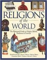 Religions of the World: The Illustrated Guide to Origins, Beliefs, Traditions and Festivals