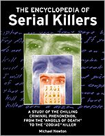 The Encyclopedia of Serial Killers: A Study of the Chilling Criminal Phenomenon, from the