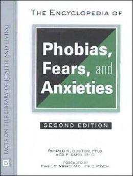 Encyclopedia of Phobias, Fears and Anxieties