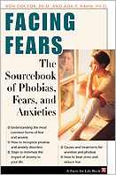 Facing Fears: The Sourcebook of Phobias, Fears, and Anxieties