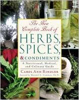 New Complete Book of Herbs, Spices and Condiments: A Nutritional, Medical and Culinary Guide