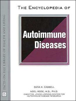 The Encyclopedia of Autoimmune Diseases(Facts on File Library of Health and Liviing Series)