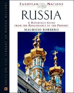 Russia: A Reference Guide from the Renaissance to the Present