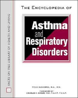 The Encyclopedia of Asthma and Respiratory Disorders