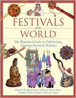 Festivals of the World: The Illustrated Guide to Celebrations, Customs, Events, and Holidays