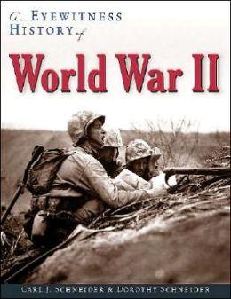 An Eyewitness History of World War II (Eyewitness History Series)