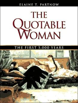 The Quotable Woman: The First 4,000 Years