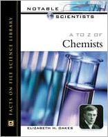 A to Z of Chemists (Notable Scientists Series)