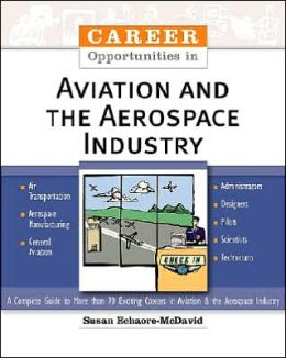 Career Opportunities in Aviation and the Aerospace Industry