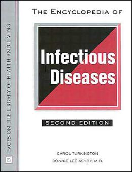 The Encyclopedia of Infectious Diseases (Facts on File Library of Health and Living Series)