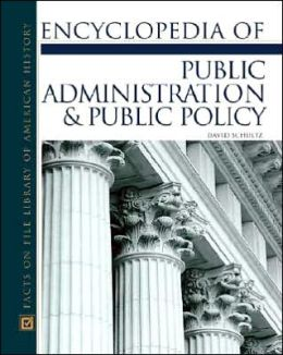 Encyclopedia of Public Administration and Public Policy