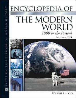 The Encyclopedia of the Modern World: 1900 to the Present
