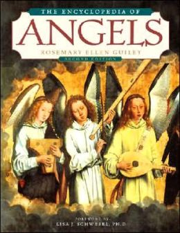 The Encyclopedia of Angels Rosemary Ellen Guiley