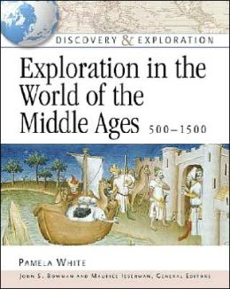 Exploration in the World of the Middle Ages 500-1500