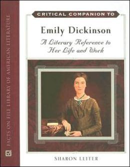 Critical Companion to Emily Dickinson: A Literary Reference to Her Life and Work