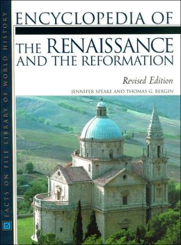 Encyclopedia of the Renaissance and the Reformation (Facts on File Library of World History Series)
