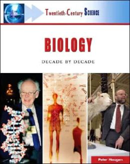 Biology: Decade by Decade