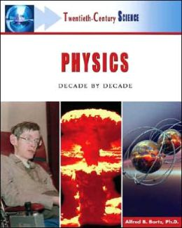 Physics: Decade by Decade