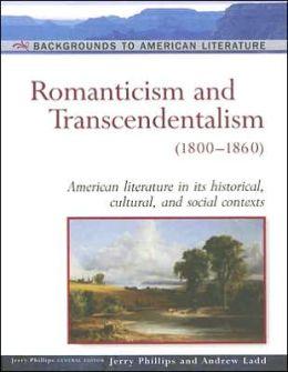 Romanticism and Transcendentalism: (1800-1860)