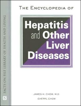The Encyclopedia of Hepatitis and Other Liver Diseases