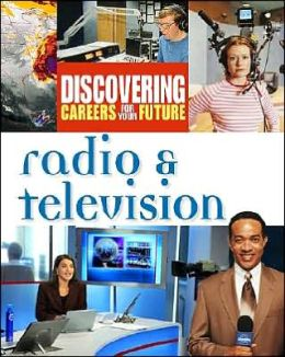 Radio and Television (Discovering Careers for Your Future Series)