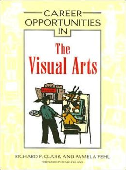 Career Opportunities in the Visual Arts