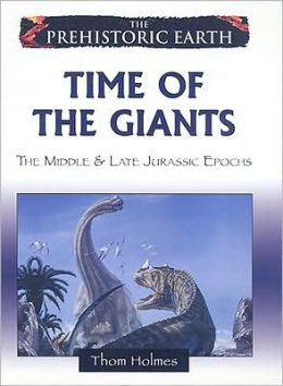 Time of the Giants: The Middle & Late Jurassic Epochs